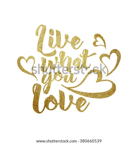 Live what you love hand written lettering greeting card motivation quote concept. Brush strokes typography background. Handmade vector illustration. - stock vector
