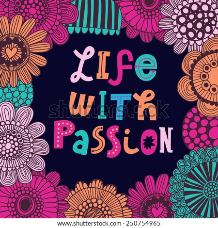 Live with passion. Gentle floral card with vintage flowers in bright colors - stock vector