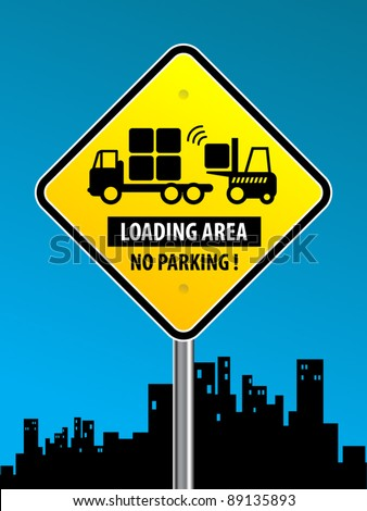 Loading area - no parking! prohibited sign, vector illustration - stock vector