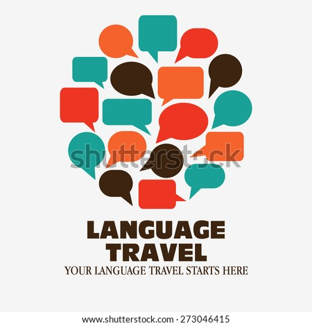 "Logo icon - Illustration language travel. Logo Language travel. Language poster design with circle shape made of speech bubbles. Inscription ""Your language travel starts here "" - stock vector"