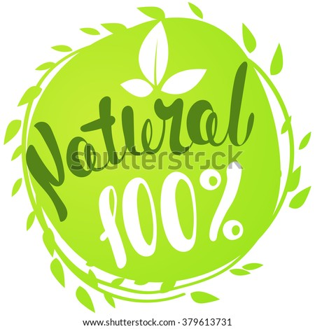 Logo 100% Natural with leaves, natural product, organic, healthy food. Organic food badge in vector (cosmetic, food). Lettering 100% Natural - stock vector