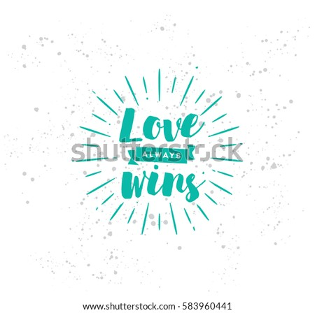 love always wins romantic inspirational quote stock vector