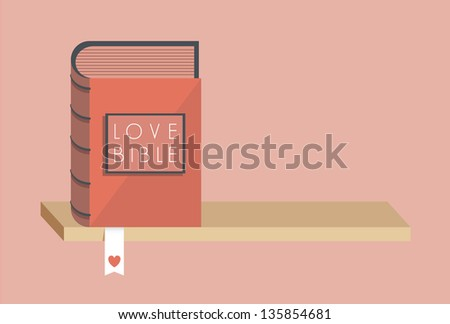 Love Bible with bookmark on the bookshelf with copy space on the right side. Concept for love commandments, quotes. You can add any love text you want.
