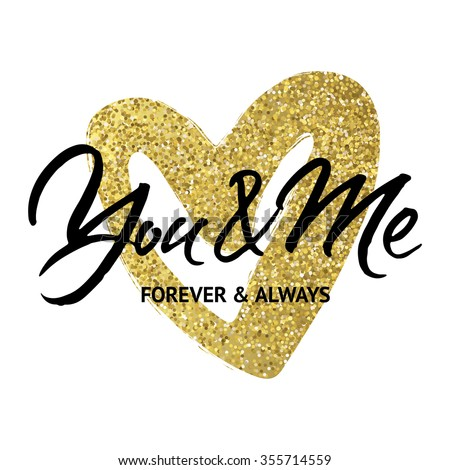Love card design 'You and me forever and always'. Hand brush lettering on golden sparkling heart background. - stock vector