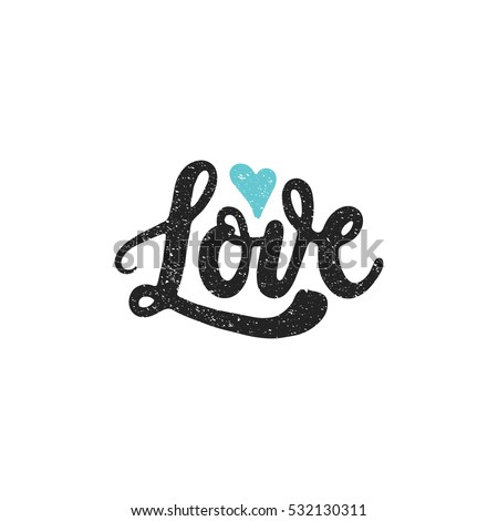 Love - hand drawn vector art. Lettering has decorative heart and texture.