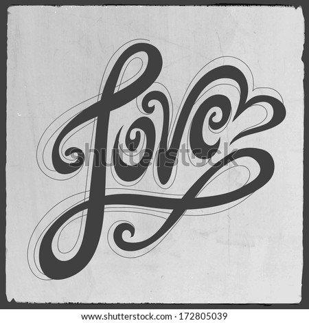 Love hand lettering - handmade calligraphy, vector background