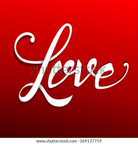 Love Hand Lettering - Handmade Calligraphy. Vector background - stock vector