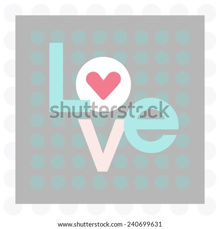LOVE Happy Valentines day card - stock vector