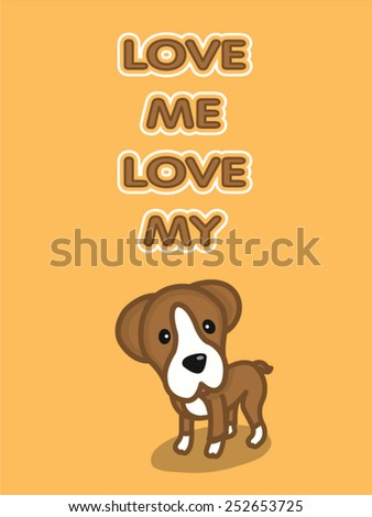 Love me love my dog vector, cartoon design - stock vector