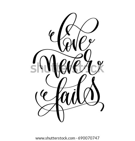 Love Never Fails Black And White Hand Lettering Script To Wedding Holiday Invitation Celebration Marriage