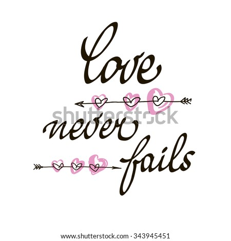 Love never fails lettering handmade vector calligraphy. Simple stylish text design template on white background. Hand drawn typography poster. - stock vector