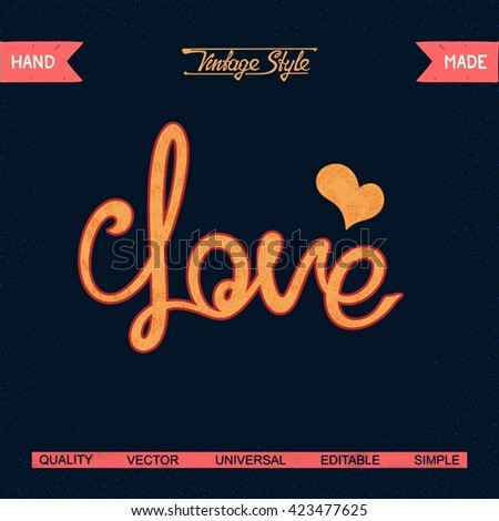 Love. Vintage vector calligraphy quote. Ready inscription for your design made by hand. Use as poster, web,