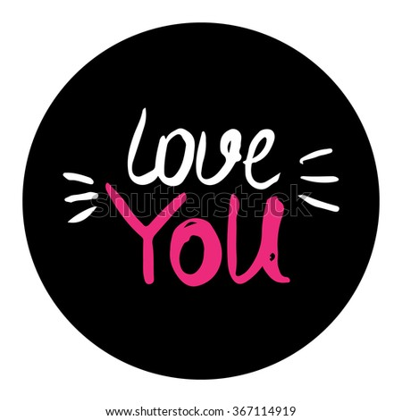 love you hand lettering - handmade calligraphy ,scalable and editable vector illustration, - stock vector