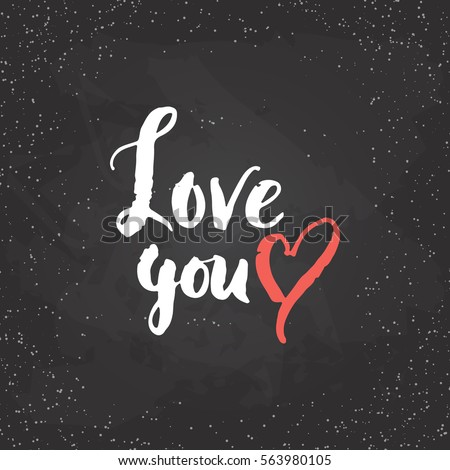 Love You - lettering Valentines Day calligraphy phrase isolated on the background. Fun brush ink typography for photo overlays, t-shirt print, poster design