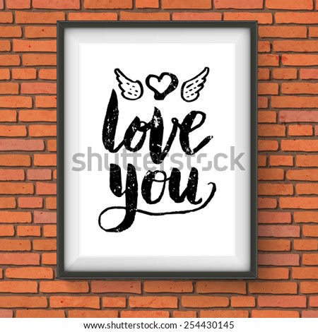 Love You romantic card or poster design with simple bold black text, a heart and wings in a picture frame hanging on a brick wall, vector illustration in square format. Vector illustration. - stock vector