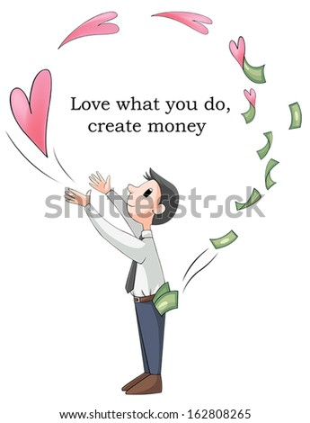 Love your job or what you do will make you rich. This is conceptual picture, create by vector - stock vector