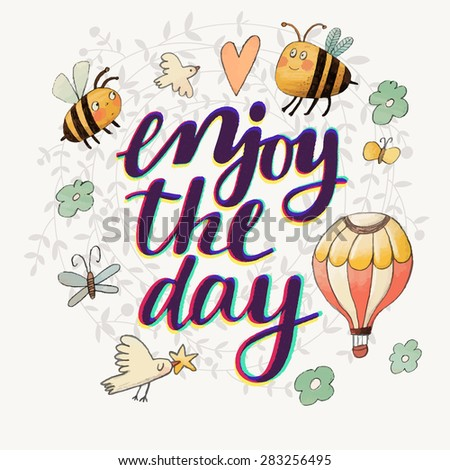 Lovely enjoy the day concept floral design in vector. Awesome flowers, bees, butterflies, air balloon and bird made in watercolor technique. Bright romantic card with summer flowers and bees - stock vector
