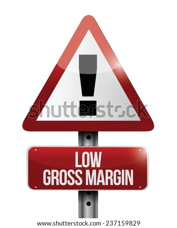 low gross margin warning sign illustration design over a white background - stock vector
