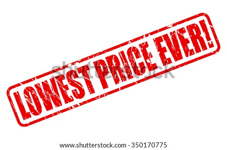 LOWEST PRICE EVER red stamp text on white - stock vector