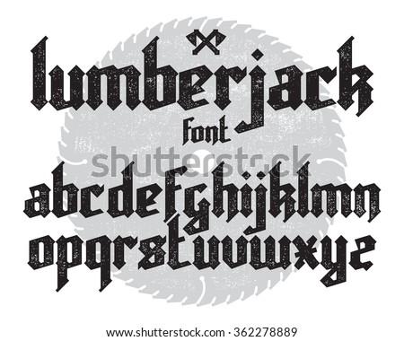 Lumberjack new modern custom gothic alphabet font. Black vector font set on saw and canvas background - stock vector