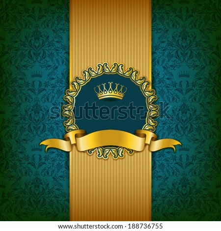 Luxury background with ornament, frame, crown, ribbon and place for text. Vector illustration EPS10 - stock vector