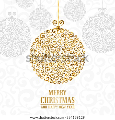 Luxury Christmas and New Year greeting card with golden glitter texture on rich ornate Christmas ball, space for your text on white background. Vector illustration. - stock vector