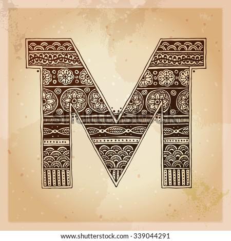 M. Decorative letter. Hand drawn alphabet, ethnic mehndi (henna) style. Vintage background, vector illustration. - stock vector