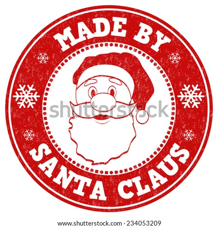 Made by Santa Claus grunge rubber stamp on white background, vector illustration - stock vector