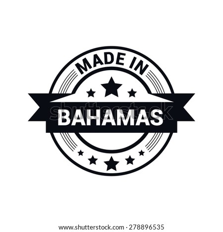 Made in Bahamas - Round black rubber stamp design isolated on white background. vector illustration vintage texture. - stock vector
