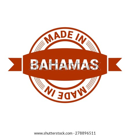 Made in Bahamas - Round red rubber stamp design isolated on white background. vector illustration vintage texture. - stock vector