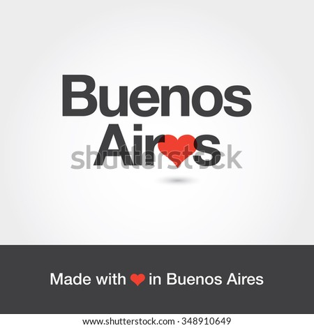 Made with love in Buenos Aires. City of Argentina. Editable logo vector design.  - stock vector