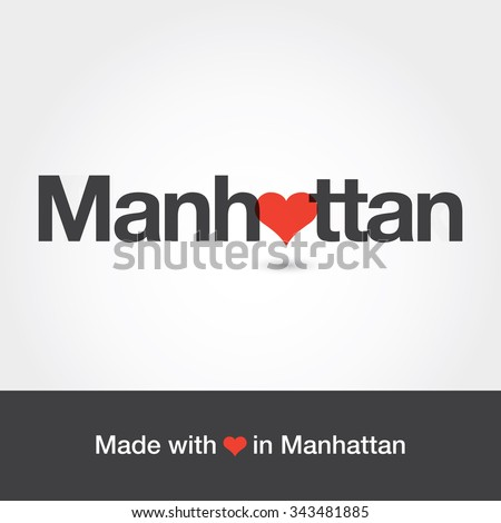 Made with love in Manhattan. Borough of New York city. Editable vector logo design.  - stock vector