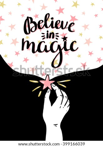 "Magic background with stars and hand,  inspiring phrase ""Believe in magic"". Vector design. Space Poster. - stock vector"