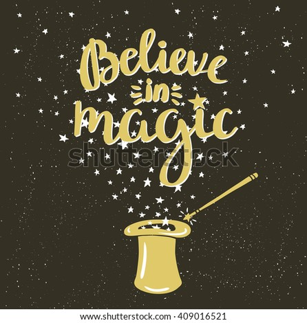 "Magic Hat Background with stars and inspiring phrase ""Believe in magic"". Vector design. - stock vector"