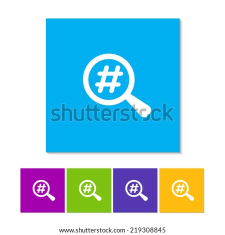 Magnified Hash Tag. Flat icon design. Orange, purple, magenta, violet, yellow, green and blue color buttons - stock vector