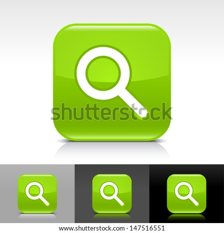 Magnifying glass icon. Green color glossy web button with white sign. Rounded square shape with shadow, reflection on white, gray, black background. Vector illustration design element 8 eps - stock vector
