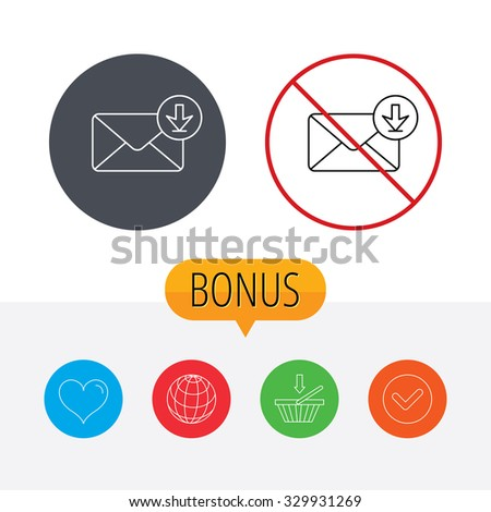 Mail inbox icon. Email message sign. Download arrow symbol. Shopping cart, globe, heart and check bonus buttons. Ban or stop prohibition symbol. - stock vector