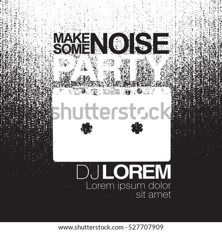 Make some noise. Night Party flyer. Black and white. No signal background. Vector illustration.
