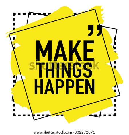 Make Things Happen / Motivation concept - stock vector