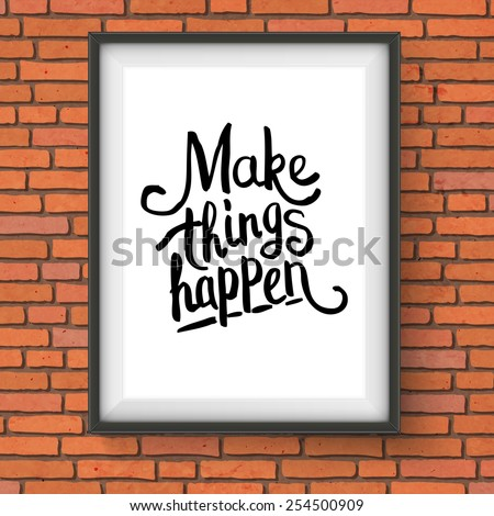 Make Things Happen motivational message on a framed certificate hanging on a textured brick wall background, vector illustration. - stock vector
