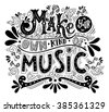 Make your own kind of music. Inspirational quote. Hand drawn vintage illustration with hand-lettering. This illustration can be used as a print on t-shirts and bags, stationary or as a poster. - stock vector