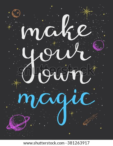 Make Your Own Quote Gorgeous Make Your Own Magic Encouraging Inspirational Stock Vector