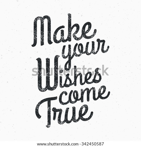 Make A Quote Entrancing Make Your Wishes Come True Quote Stock Vector 342450587  Shutterstock