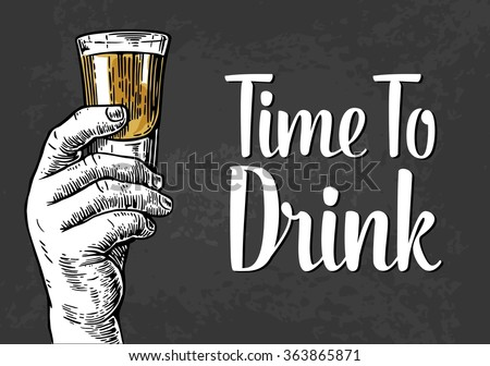 Male hand holding a shot of alcohol drink. hand drawn design element. engraving style. vector illustration. Invitation to a party - time to drink. - stock vector