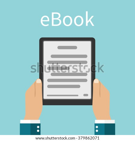 Man holding e-book in hands. Digital book. Reading Electronic book. Online reading.  E-learning concept. Vector illustration. Flat design style - stock vector