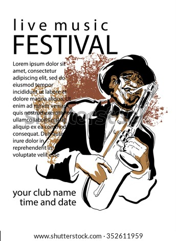 Man playing saxophone. Music poster concept. Use for music festival poster, jazz club, live music cafe and web design. Easy editable elements. Isolated flat vectors. - stock vector