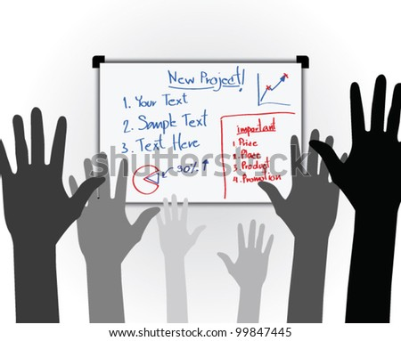 Many hands high up vote for the new business project at the whiteboard - Vector Designed EPS10 - stock vector