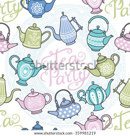 Many teapots are on the tablecloth. Hand drawn typography poster. Seamless pattern.
