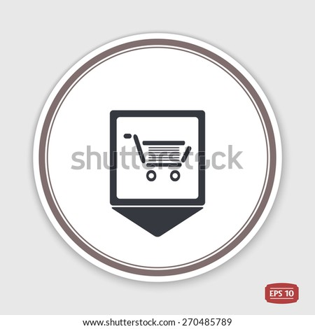 Map pointer. Icon shopping cart. Shopping trolley Flat design style. Made in vector. Emblem or label with shadow.