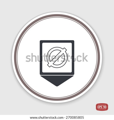 Map pointer. Not Allowed Sign. Flat style. Made in vector. Emblem or label with shadow. - stock vector